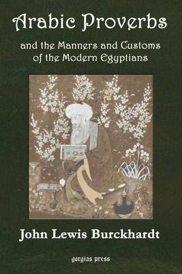 Arabic Proverbs and the Manners and Customs of Modern Egyptians (Paperback)