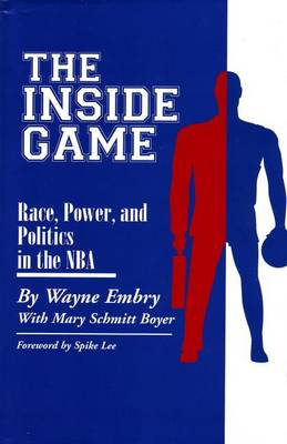 Inside Game: Race, Power and Politics in the NBA (Paperback)