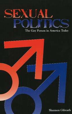 Sexual Politics: The Gay Person in America Today (Hardback)