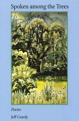 Spoken Among the Trees: Poems (Paperback)
