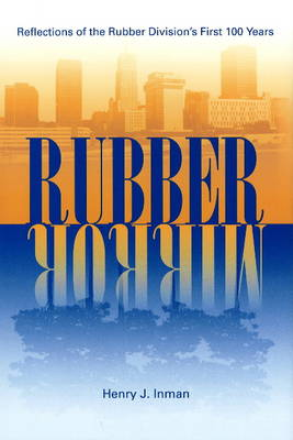 Rubber Mirror: Reflections of the Rubber Division's First 100 Years (Hardback)