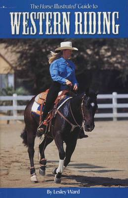 """The """"Horse Illustrated"""" Guide to Western Riding (Paperback)"""