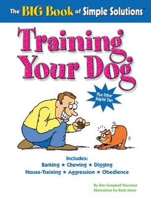 The Big Book of Simple Solutions: Training Your Dog - Simple Solutions Series (Paperback)