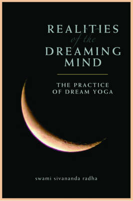 Realities of the Dreaming Mind: The Practice of Dream Yoga New Edition (Paperback)
