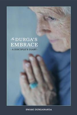 In Durga's Embrace: A Disciples Diary (Paperback)