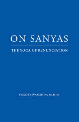 On Sanyas: The Yoga of Renunciation (Paperback)