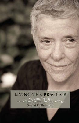 Living with the Practice: Collected Writings on the Transformative Potential of Yoga (Paperback)