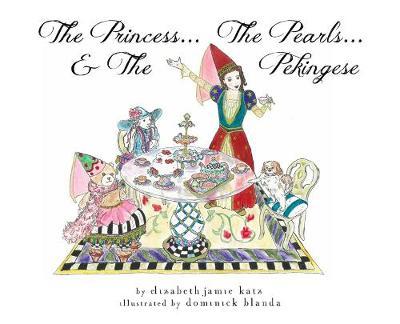The Princess...The Pearls...and The Pekingese (Hardback)