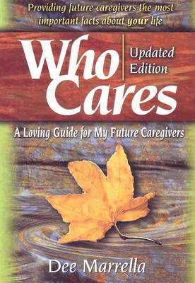 Who Cares: A Loving Guide for My Future Caregivers (Paperback)