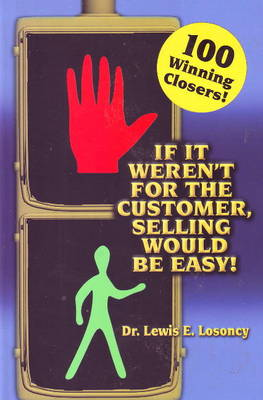 If It Weren't For The Customer, Selling Would Be Easy (Paperback)