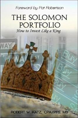 The Solomon Portfolio: How to Invest Like a King (Paperback)