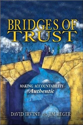 Bridges of Trust: Making Accountability Authentic (Paperback)