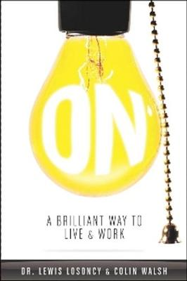 ON: A Brilliant Way of Living & Working (Hardback)