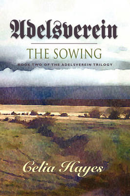 Adelsverein: The Sowing - Book Two of the Adelsverein Trilogy (Paperback)