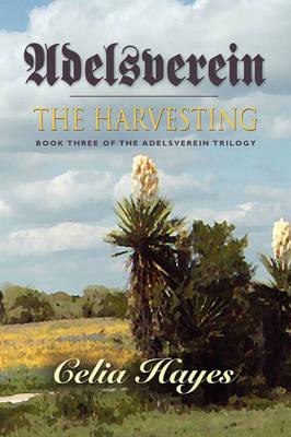 Adelsverein: The Harvesting - Book Three of the Adelsverein Trilogy (Paperback)
