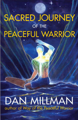 Sacred Journey of the Peaceful Warrior: Second Edition (Paperback)