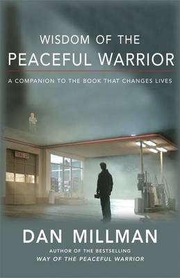 Wisdom of the Peaceful Warrior: A Companion to the Book That Changes Lives (Paperback)