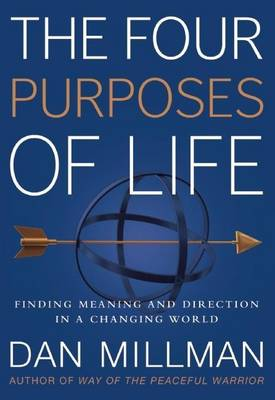 The Four Purposes of Life: Finding Meaning and Direction in a Changing World (Hardback)