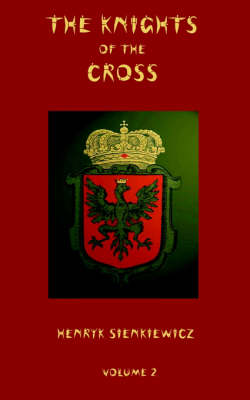 The Knights of the Cross - Volume 2 (Paperback)