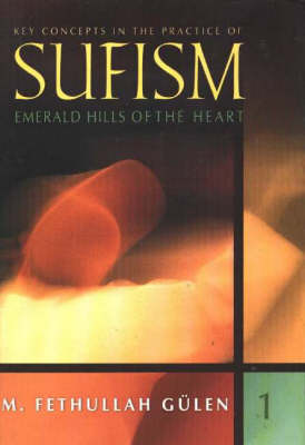 Key Concepts in the Practice of Sufism: Emerald Hills of the Heart Volume 1 (Hardback)