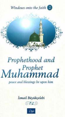 Prophethood and Prophet Muhammad (Paperback)