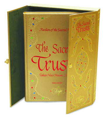 Sacred Trusts: Pavilion of the Sacred Relics (Topkapi Palace Museum, Istanbul) (Paperback)