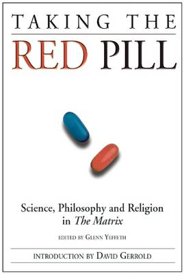 Taking the Red Pill: Science, Philosophy and the Religion in the Matrix (Paperback)