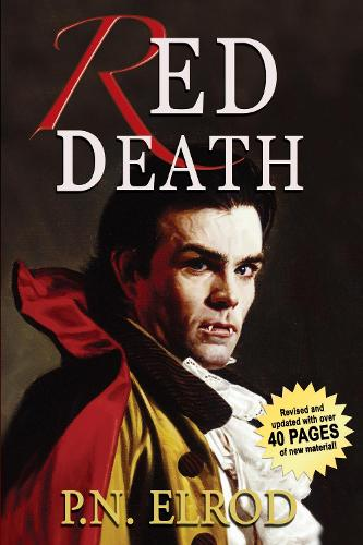Red Death: Being the First Book in the Adventures of Jonathan Barrett, Gentleman Vampire - Vampire Files (Paperback)