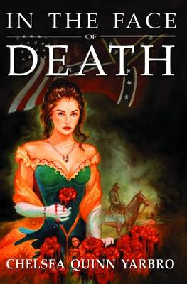 In the Face of Death: An Historical Horror Novel - Count Saint-Germain (Paperback)
