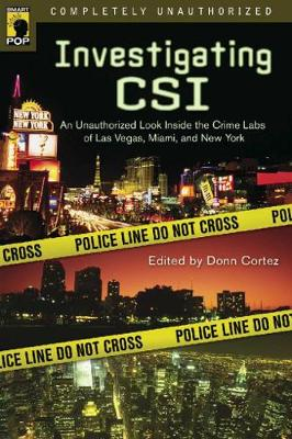 Investigating CSI: Inside the Crime Labs of Las Vegas, Miami and New York (Paperback)