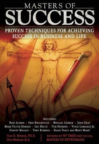 Masters of Success: Proven Techniques for Achieving Success in Business and Life (Paperback)