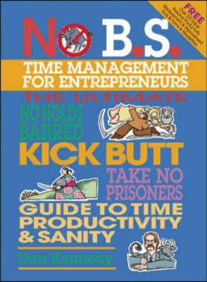 No BS Time Management for Entrepreneurs - No B. S. (Paperback)