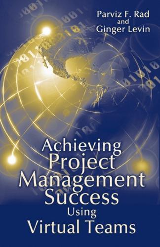 Achieving Project Management Success Using Virtual Teams (Hardback)