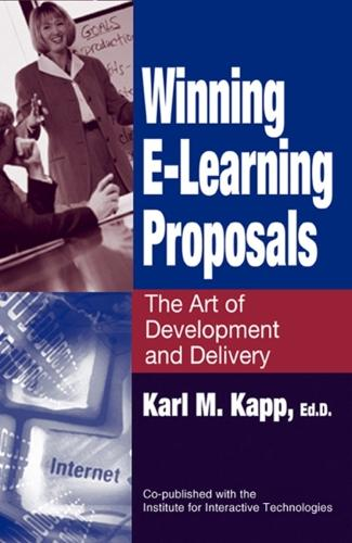 Winning E-Learning Proposals: The Art of Development and Delivery (Hardback)