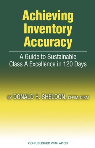 Achieving Inventory Accuracy: A Daily Guide to Sustainable Excellence (Hardback)