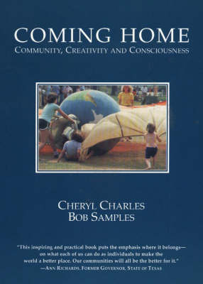 Coming Home: Community, Creativity and Consciousness (Paperback)