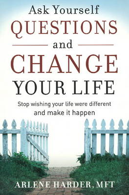 Ask Yourself Questions and Change Your Life (Paperback)