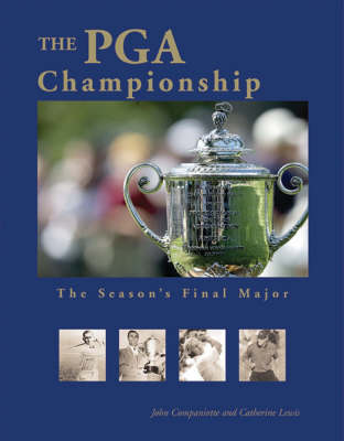 The Pga Championship: The Season's Final Major (Hardback)