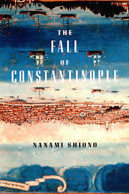 The Fall Of Constantinople (Hardback)