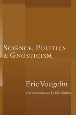 Science Politics Gnosticism (Paperback)