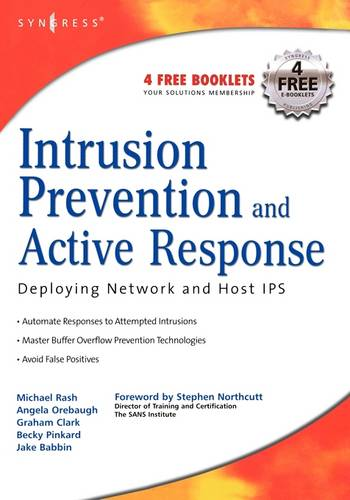 Intrusion Prevention and Active Response: Deploying Network and Host IPS (Paperback)