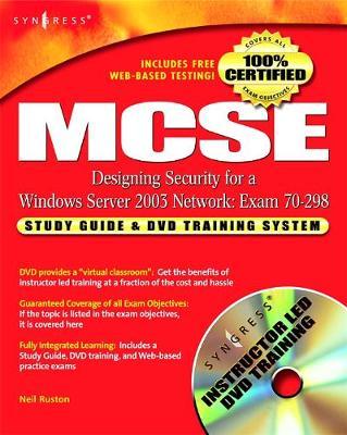 MCSE Designing Security for a Windows Server 2003 Network (exam 70-298): MCSE Designing Security for a Windows Server 2003 Network (Exam 70-298) Study Guide & DVD Training System (Hardback)