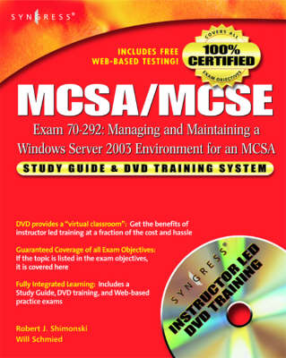 MCSA/MCSE Managing and Maintaining a Windows Server 2003 Environment for an MCSA Certified on Windows 2000 (Exam 70-292): Study Guide and DVD Training System (Hardback)