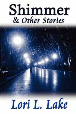 Shimmer and Other Stories (Paperback)