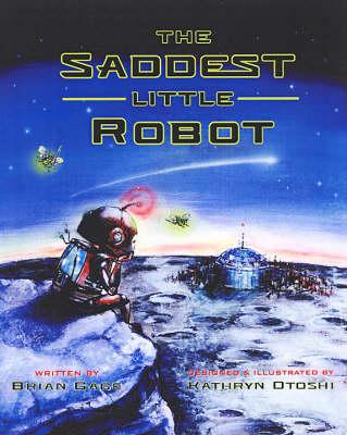 The Saddest Little Robot (Hardback)
