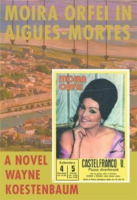 Moira Orfei in Aigues-Mortes: A Novel (Paperback)