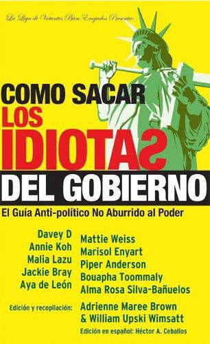 Como Sacar Los Idiotas del Gobierno: How to Get Stupid White Men Out of Office, Spanish-Language Edition (Paperback)