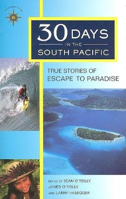 30 Days in the South Pacific: True Stories of Escape to Paradise (Paperback)