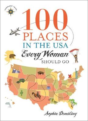 100 Places in the USA Every Woman Should Go (Paperback)