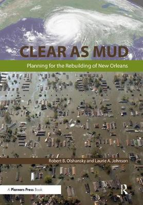 Clear as Mud: Planning for the Rebuilding of New Orleans (Paperback)